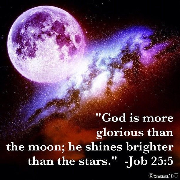 "Awesome love quotes about stars in the sky Love this Bible verse "" God is more glorious than the moon he"